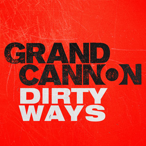 grand_cannon_dirty_ways
